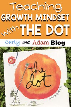 How to Teach Growth Mindset with The Dot by Peter H. Reynolds (Growth Mindset Lesson Plans and Activities) Growth Mindset STEM Activities Growth Mindset Lessons, Growth Mindset Classroom, Growth Mindset Activities, Growth Mindset Quotes, Growth Mindset Display, Growth Mindset For Kids, The Dot Book, Effective Classroom Management, Bon Point