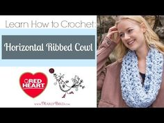 Learn How to Crochet: Horizontal Ribbed Cowl | Red Heart