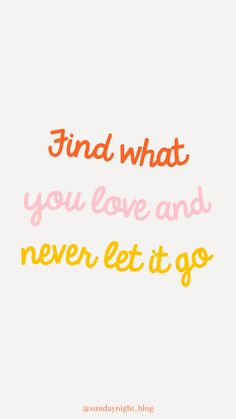 "Motivational quote wallscreen ""Find what you love and never let it go""  Fond d'écran avec une citation motivante."