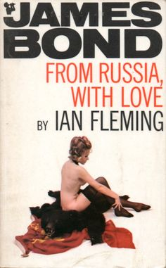 From Russia, With Love - the novel in Ian Fleming's James Bond series was published 1957 James Bond Books, James Bond Movie Posters, James Bond Movies, Film Posters, Fiction Novels, Pulp Fiction, George Lazenby, James Bond Style, Bond Series