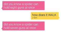 but now i'm just picturing a spider hopping along on one leg...
