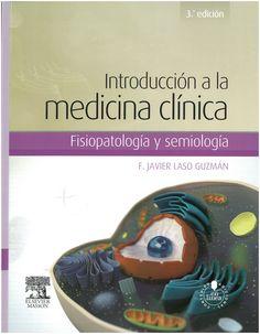 Introducción a la medicina clínica : fisiopatología y semiología / F. Javier Laso Guzmán.3ª ed. 2015