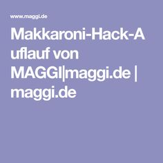 Makkaroni-Hack-Auflauf von MAGGI|maggi.de | maggi.de