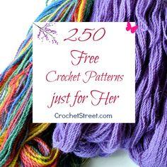 250 free crochet patterns just for Her on CrochetStreet.com ༺✿ƬⱤღ https://www.pinterest.com/teretegui/✿༻