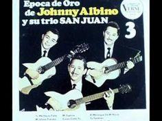 JOHNNY ALBINO Y SU TRIO SAN JUAN - Lo Ves - YouTube