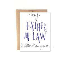Funny Father's Day Card - My Father In Law Is Better