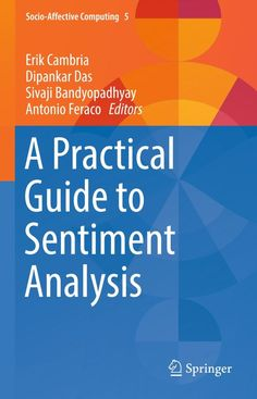 A Practical Guide to Sentiment Analysis (eBook Rental) Sentiment Analysis, Natural Language, Data Science, Machine Learning, Books, Digital, Products, Artificial Intelligence, Literature