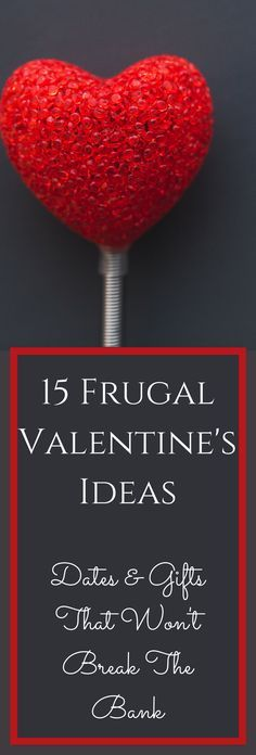 Looking to have a great Valentine's Day without breaking the bank? Check out these 15 cheap & frugal ideas!