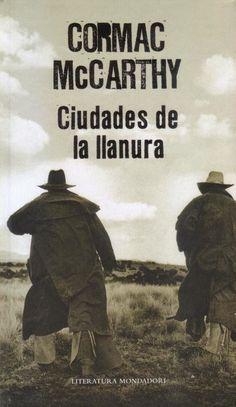 En este último volumen de la Trilogía de la frontera, McCarthy vuelve a reunir  a John Grady y a Billy Parham, dos cowboys de la vieja escuela. Para saber si está disponible, pincha a continuación  http://absys.asturias.es/cgi-abnet_Bast/abnetop?ACC=DOSEARCH&xsqf01=cormac+mccarthy+ciudades+llanura