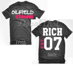 """Oilfield Strong Tee.  Front: Oilfield Strong. Back: Your last name with year established. Can be customized to say any oilfield position such as """"Pipeline Strong"""". Please email me with any customizations.   Shirt colors available: Black and White Shirt Sizes Available: Adult S-2XL -50% Cotton, 50% Polyester -Unisex  Shipping is included in price.   **After purchasing please email me the name you would like on the back as well as the year you would like on the tee. DecalThat@yahoo.com"""