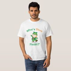 Who's Your Paddy | Irish T-Shirt - st patricks day gifts Saint Patrick's Day Saint Patrick Ireland irish holiday party