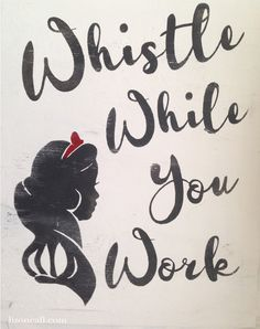 Whistle While You Work Snow White painted sign. Perfect for this Disney fan's home office. Free download printable available. @lizoncall.com