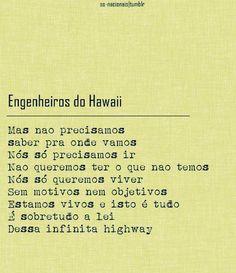 #EngenheirosDoHawaii My Works, To Tell, It Hurts, Lyrics, Math Equations, Songs, Love, Feelings, Quotes
