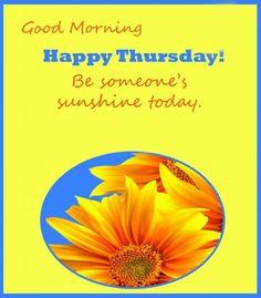 Image from http://www.lovethispic.com/uploaded_images/168803-Good-Morning-Happy-Thursday.jpg?4.