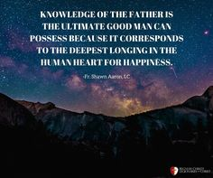 Fr. Shawn Aaron, LC Legionaries Of Christ, Christ Quotes, Human Heart, The Kingdom Of God, Priest, Father, Knowledge, Wisdom, Teaching