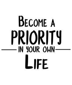 Start bringing yourself to the top of your priority list. There's many of you who put everyone else before yourself (your friends your kids your spouse/gf/bf). I think it's time you start putting yourself as number one priority for several reasons but here's a couple you can take home with you... 1) A tree can't provide his fruits until he has blossomed into a full grown tree. You can't help someone as much as you'd like to until you first take care of yourself and blossom into a better…