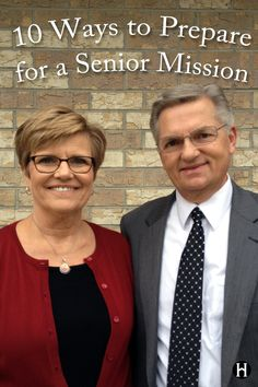 Serve a mission with Kedar. 10 Ways to Prepare for a Senior Mission