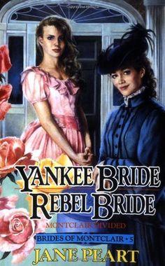 Yankee Bride and Rebel Bride (Brides of Montclair, Book 5) by Jane Peart, http://www.amazon.com/dp/031066991X/ref=cm_sw_r_pi_dp_X8g2qb0B0XAF6