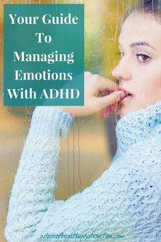 Managing Emotions with ADHD can be challenging. Here are some tips + tricks along with a little adult homework to help you work through the emotional muck.