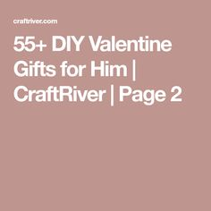 55+ DIY Valentine Gifts for Him | CraftRiver | Page 2