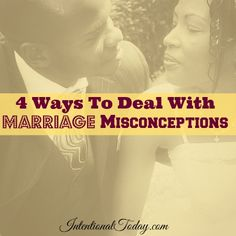 4 ways to deal with marriage misconceptions