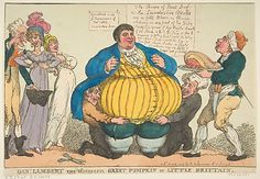Dan-l. Lambert the Wonderful Great Pumpkin of Little Brittain [sic]  Thomas Rowlandson (British, London 1757–1827 London)  Publisher: Rudolph Ackermann (London) Date: May 4, 1806 Medium: Hand-colored etching Dimensions: sheet: 8 11/16 x 12 13/16 in. (22.1 x 32.5 cm) Classification: Prints Credit Line: The Elisha Whittelsey Collection, The Elisha Whittelsey Fund, 1959 Accession Number: 59.533.951