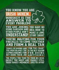 You know you are Irish when...