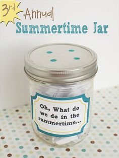 What do we do in the Summertime Jar Updated for 2013!  www.overthebigmoon.com