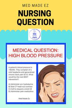 Nursing test question: A patient's blood pressure is They complain of a mild headache and generalized chronic back pain. Nursing Questions, Medical Questions, Nclex, High Blood Pressure, Back Pain, Nurse Stuff, Nurses, Rock, Batu
