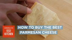 You may think that as long as you're buying real Parmigiano-Reggiano, you're getting the best parm your money can buy, but it turns out that cheese closest to the rind is the tastiest.