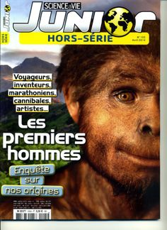 Sciences&Vie Junior Hors-Série n°105 Avril 2014 Les premiers hommes: enquête sur nos origines: voyageurs, inventeurs, marathoniens, cannibales, artistes...