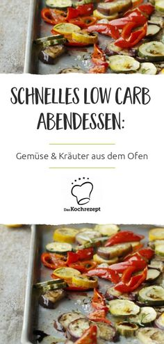 Fast low-carb dinner: vegetables and herbs .-Schnelles kohlenhydratarmes Abendessen: Gemüse und Kräuter aus dem Ofen Quick low-carb dinner: vegetables and herbs from the oven, carbohydrates - Italian Meat Dishes, Fast Low Carb, Big Burgers, Spareribs, Indian Butter Chicken, Low Carb Pizza, Morning Food, Meat Recipes, Veggies