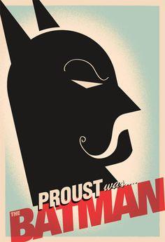 Proust was…=) The Batman