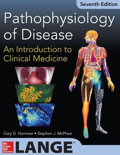 Read Gary Hammer's book Pathophysiology of Disease: An Introduction to Clinical Medicine (Lange Medical Books). Published on by McGraw-Hill Education / Medical. Medical Textbooks, Medical Students, Medicine Book, Internal Medicine, Dr Book, Anatomy And Physiology, How To Introduce Yourself, Clinic, Essentials