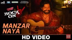 Manzar Naya song HD Video and lyrics from Rock On 2 movie by Farhan Akhtar
