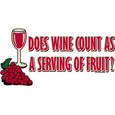 Wine is a fruit, right?