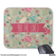 You Are Loved Mousepad #love
