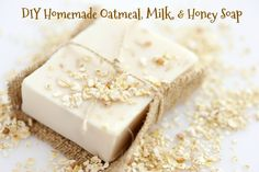 DIY Homemade Oatmeal, Milk, & Honey Soap
