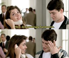 Ferris Bueller's Day Off - their faces :)