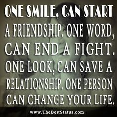 Ending Friendship Quotes | One Smile, Can Start A Friendship, One Word Can  End