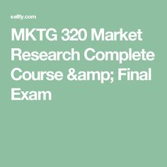MKTG 320 Market Research Complete Course & Final Week 1 DQ 1 (Market Intelligence and the Organization Week 1 DQ 2 (Marketing Re Devry University, Final Exams, Market Research, Finals, Amp, Marketing