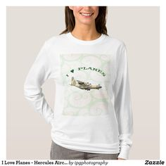 I Love Planes - Hercules Aircraft T-Shirt #apparel #avgeek #aircraft
