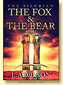 The Silurian Book 1: The Fox and the Bear by L. A. Wilson.   This first book in L.A. Wilson's ten-part historical fiction series has just been re-released for free distribution on obooko. The book now contains Part 2 (the original Book 2,) The King of Battles.