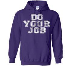 Job Title T Shirt: Do Your Job T-Shirt