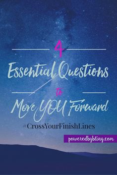 4 Essential Questions to Move You Forward #personaldevelopment