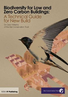 Biodiversity for Low and Zero Carbon Buildings: A Technical Guide for New Build (Book Review) : TreeHugger