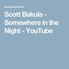 Scott Bakula - Somewhere in the Night - YouTube