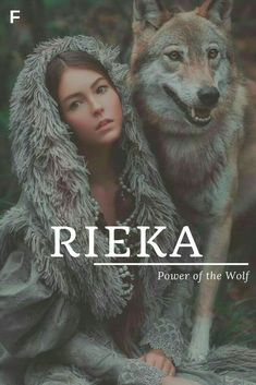 Rieka meaning Power of the Wolf German names R baby girl names R baby names female names whimsical baby names baby girl names traditional names names that start with R strong baby names unique baby names feminine names nature names