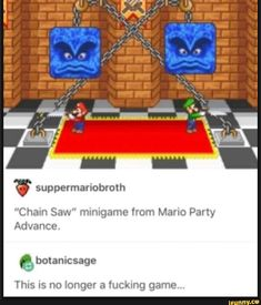 """"""" suppermariobroth """"Chain Saw"""" minigame from Mario Party Advance. This is no longer a fucking game. Nintendo Game, Nintendo Characters, Stupid Funny Memes, Funny Posts, Hilarious, Funny Stuff, Gamer Meme, Gaming Memes, Super Mario Bros"""