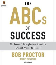 AUDIOBOOK - The ABCs of Success: The Essential Principles from America's Greatest Prosperity Teacher